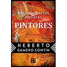 Minibiografías ilegales. PINTORES