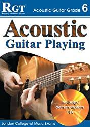 ACOUSTIC GUITAR PLAY - GRADE 6 (RGT Guitar Lessons)