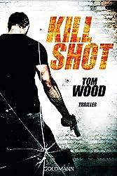 Kill Shot: Victor 4 - Thriller (Tom Wood)