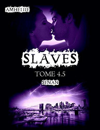 Slaves, Tome 4,5 : Senan par Amheliie