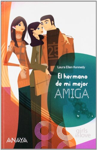 El hermano de mi mejor amiga (Libros Para Jóvenes - Libros De Consumo - Girls In Love) por Laura Kennedy