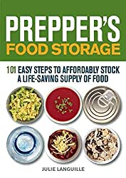[(Prepper's Food Storage : 101 Easy Steps to Affordably Stock a Life-Saving Supply of Food)] [By (author) Julie Languille] published on (January, 2014)