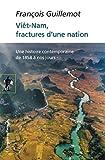 Viêt-Nam, fractures d'une nation (POCHES SCIENCES t. 476)