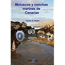 Moluscos y conchas marinas de Canarias: Solenogastres, Caudofoveata, Polyplacophora, Gastropoda, Bivalvia, Cephalopoda y Scyphopoda