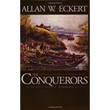 The Conquerors (Winning of America Series) by Allan W. Eckert (2002-03-01)