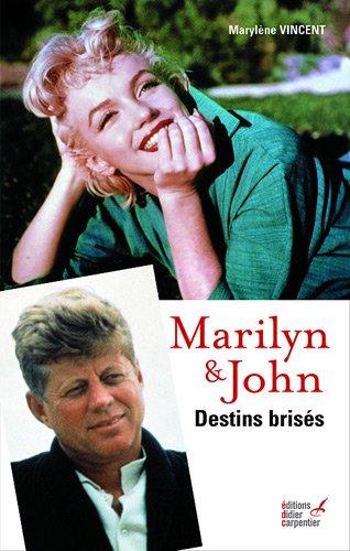 Marilyn & John : Destins brisés par Marylène Vincent