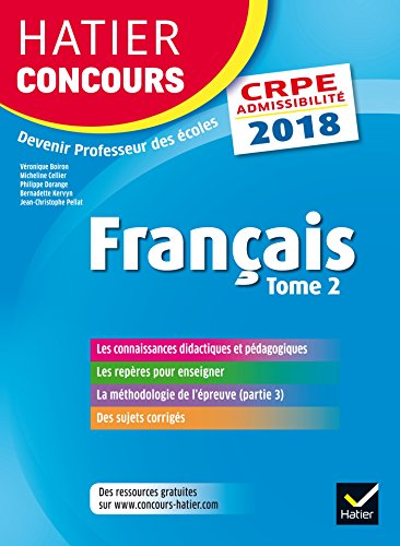 Hatier Concours CRPE 2018 - Français tome 2 - Epreuve écrite d'admissibilité