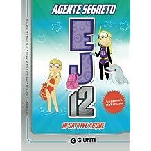 In cattive acque. Agente Segreto EJ12
