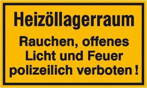 3588. Hinweisschild zur Betriebskennzeichnung Heizöllagerraum Rauchen, offenes Licht und Feuer Weich-PVC-Folie, selbstklebend, bedruckt Größe 25,00 cm x 15,00 cm