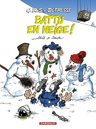 C.R.S = détresse, tome 9 : Battu en neige ! par Raoul Cauvin
