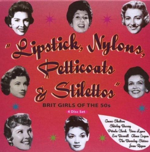 Lipstick,Nylons,Petticoats & Stilettos (Nylon Petticoats)