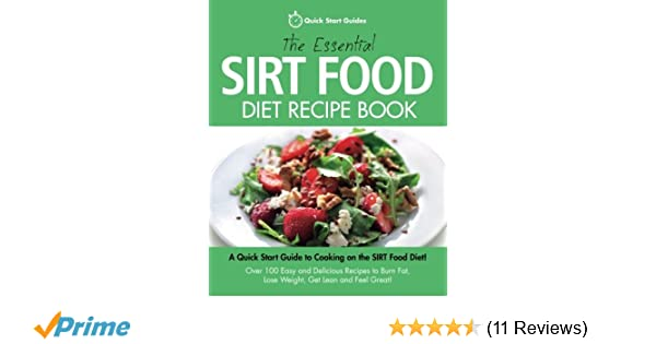 The essential sirt food diet recipe book a quick start guide to the essential sirt food diet recipe book a quick start guide to cooking on the sirt food diet over 100 easy and delicious recipes to burn fat forumfinder Gallery