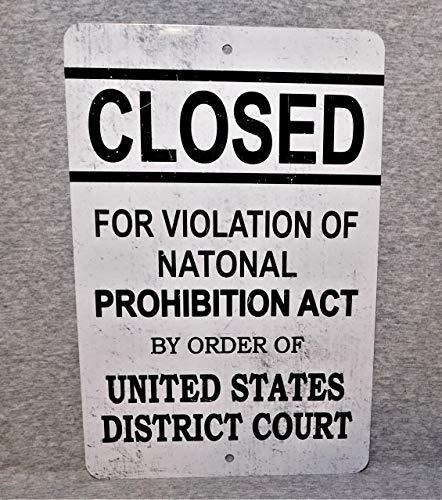 Mrt43Hutt Metallschild Verbot von Alkohol Verbot geschlossener Bar Tavern Pub Dekor United States District Court Banned Alkoholic Getränkes 1920 Nachbildung