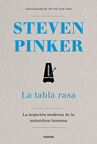 La tabla rasa: La negación moderna de la naturaleza humana por Steven Pinker