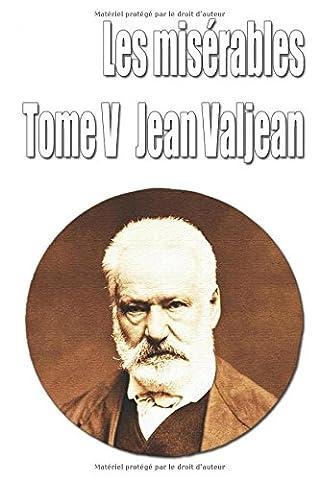 Jean Valjean - Les misérables Tome V - Jean