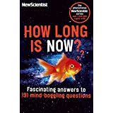 How Long is Now?: Fascinating Answers to 191 Mind-Boggling Questions (English Edition)