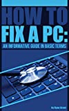 How to fix a PC: An informative guide in basic terms