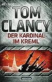 Der Kardinal im Kreml: Thriller (JACK RYAN, Band 5)