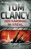 Der Kardinal im Kreml: Thriller (JACK RYAN, Band 5) - Tom Clancy