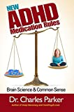 The New ADHD Medication Rules: Brain Science - Best Reviews Guide