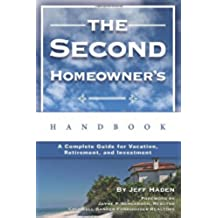 The Second Homeowner's Handbook: A Complete Guide for Vacation, Income, Retirement, And Investment: A Complete Guide for Vacation, Retirement and Investment (English Edition)