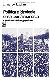 Política e ideología en la teoría marxista: Capitalismo, fascismo, populismo (Siglo XXI de España General)
