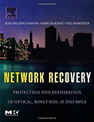 Network Protection and Restoration Techniques. The Morgan Kaufmann Series in Networking: Protection and Restoration of Optical, SONET-SDH, IP, and ... Kaufmann Series in Networking (Hardcover))
