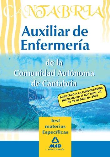 Auxiliares De Enfermería De La Comunidad Autónoma De Cantabria. Test Materias Específicas