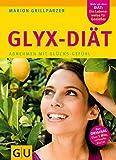 GLYX-Diät: Abnehmen mit Glücks-Gefühl (GU Einzeltitel Gesunde Ernährung)
