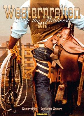 WESTERNREITEN Kalender 2012: Taste the Wildwest