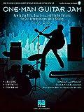 par une seule personne, Jam: Comment utiliser Riffs de guitare lignes de basses, rythme et motifs pour Self-accompaniment Tandis que Soloing–Partition de musique, Téléchargements, livre...