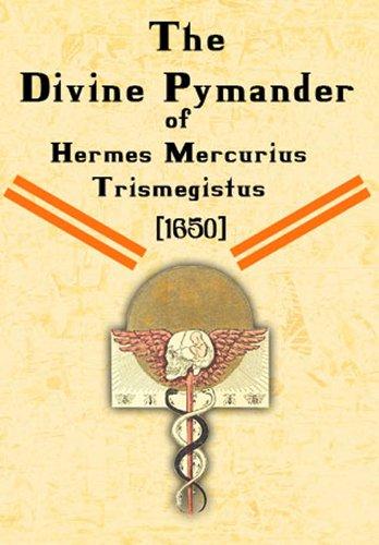 The Divine Pymander (English Edition) par  Hermes Mercurius Trismegistus