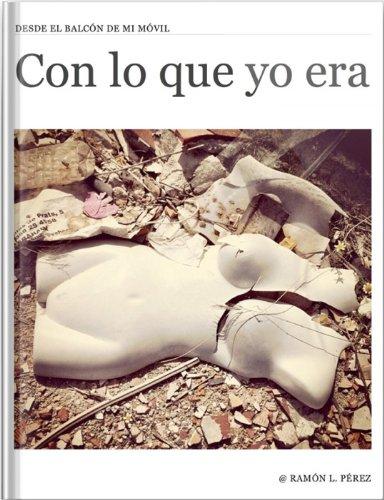 Descargar Libro Con lo que yo era v1 (Desde el balcón de mi móvil) de Ramón L. Pérez