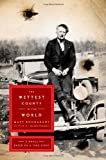 By Matt Bondurant The Wettest County in the World: A Novel Based on a True Story (1st Edition) [Hardcover]