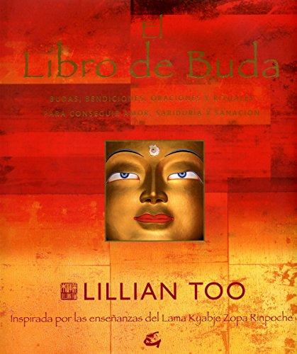 El libro de Buda / The Book of Buddha: Inspirado Por Las Ensenanzas Del Lama Kyabje Zopa Rinpoche
