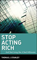 Stop Acting Rich: ...And Start Living Like A Real Millionaire by Thomas J. Stanley (2009-09-28)