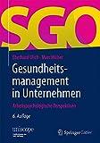 Gesundheitsmanagement in Unternehmen: Arbeitspsychologische Perspektiven (uniscope. Publikationen der SGO Stiftung)