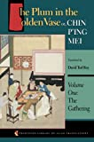 The Plum in the Golden Vase or, Chin Ping Mei: Volume One: The Gathering (Princeton Library of Asian Translations)