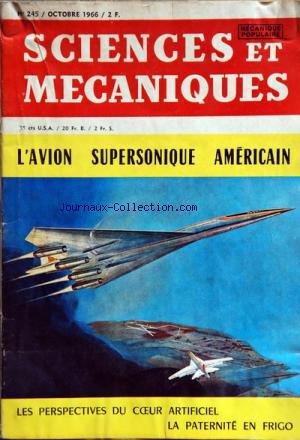 SCIENCES ET MECANIQUES [No 245] du 01/10/1966 - L'AVION SUPERSONIQUE AMERICAIN -LES PERSPECTIVES DU COEUR ARTIFICIEL - LA PATERNITE EN FRIGO
