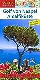 GO VISTA: Reiseführer Golf von Neapel & Amalfiküste: Mit Faltkarte (Go Vista Info Guide) - Heide Marie Karin Geiss