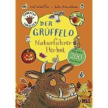 Der Grüffelo-Naturführer - Herbst: Mit über 200 Stickern