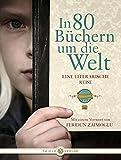 In 80 Büchern um die Welt: Eine literarische Reise - Aufbaustudiengang Buchwissenschaft der Ludwigs-Maximilians-Universität
