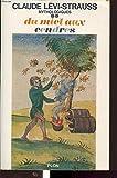 Mythologiques. 2. Du miel aux cendres