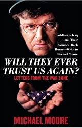 Will They Ever Trust Us Again?: Letters from the War Zone by Michael Moore (1994-03-03)