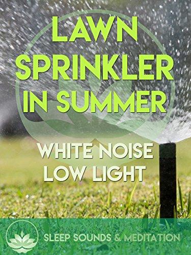 lawn-sprinkler-in-summer-white-noise-low-light-sleep-sounds-meditation-ov