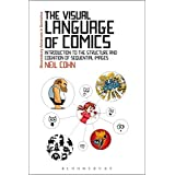 The Visual Language of Comics: Introduction to the Structure and Cognition of Sequential Images. (Bloomsbury Advances in Semi