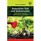 Reputation Risk and Globalisation: Exploring the Idea of a Self-Regulating Corporation