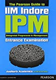 The Pearson Guide to IIM Indore-IPM (Integrated Programme in Management) Entrance Examination is meant for students aspiring for a management degree from IIM Indore at an under graduate level. The book has been developed on the basis of last three ye...