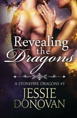 Revealing the Dragons (Stonefire Dragons #2.5) by Jessie Donovan (2015-03-23)