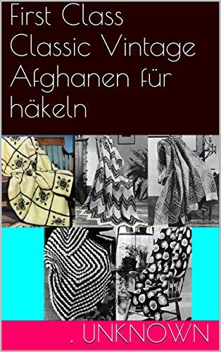 First Class Classic Vintage Afghanen für häkeln eBook: Unknown ...